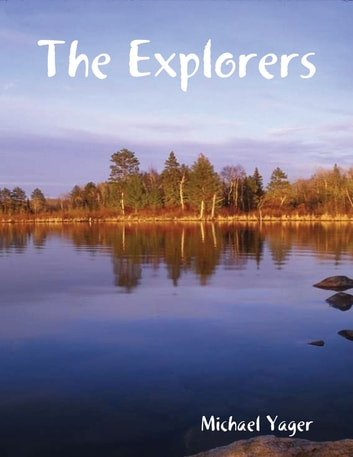 The Explorers ebook by Michael Yager