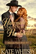 Hannah's Mail Order Husband (Montana Prairie Brides, Book 3) ebook by