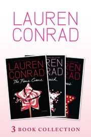 The Fame Game, Starstruck, Infamous: 3 book Collection ebook by Lauren Conrad