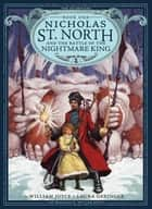 Nicholas St. North and the Battle of the Nightmare ebook by William Joyce,Laura Geringer,William Joyce