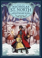 Nicholas St. North and the Battle of the Nightmare ebook by William Joyce, Laura Geringer