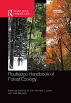 Routledge Handbook of Forest Ecology ebook by Kelvin S.-H. Peh, Richard T. Corlett, Yves Bergeron