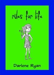 Rules for Life ebook by Darlene Ryan