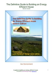 The Definitive Guide to Building an Energy Efficient House ebook by Michael Lane