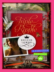 Triple Ripple - A fabulous fairytale ebook by Brigid Lowry