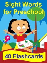 Sight Words for Preschool: 40 Flashcards ebook by Suzy Morris