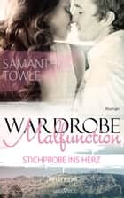 Wardrobe Malfunction - Stichprobe ins Herz eBook by Samantha Towle, Martina Campbell