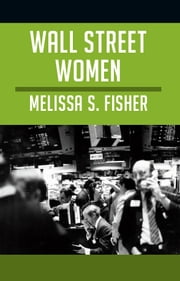 Wall Street Women ebook by Melissa S. Fisher