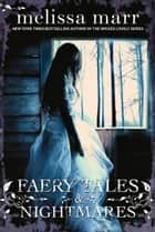 Faery Tales and Nightmares ebook by Melissa Marr