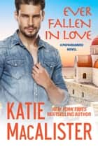 Ever Fallen in Love ebook by Katie MacAlister
