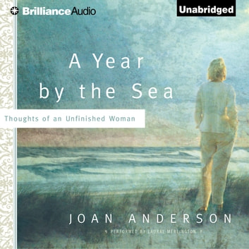 Year by the Sea, A - Thoughts of an Unfinished Woman audiobook by Joan Anderson
