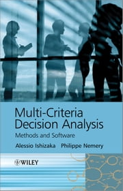 Multi-criteria Decision Analysis - Methods and Software ebook by Alessio Ishizaka,Philippe Nemery