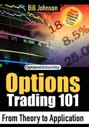 Options Trading 101: From Theory to Application - From Theory to Application ebook by Bill Johnson