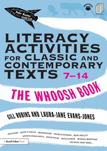 Literacy Activities for Classic and Contemporary Texts 7-14 - The Whoosh Book ebook by Gill Robins,Laura-Jane Evans-Jones