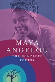 The Complete Poetry ebook by Maya Angelou