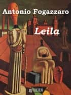 Leila ebook by Antonio Fogazzaro