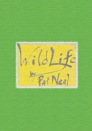 Wild life ebook by Pat Neal