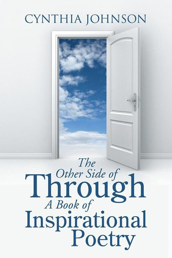 The Other Side Of Through A Book Of Inspirational Poetry Ebook By