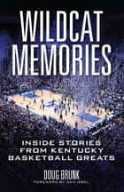Wildcat Memories ebook by Doug Brunk,Dan Issel