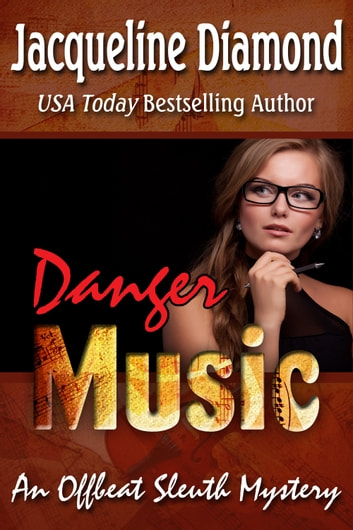 Danger Music: An Offbeat Sleuth Mystery ebook by Jacqueline Diamond