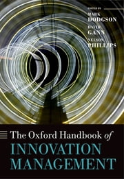 The Oxford Handbook of Innovation Management ebook by Mark Dodgson,David M. Gann,Nelson Phillips