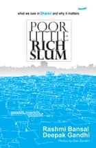 Poor Little Rich Slum ebook by BANSAL RASHMI