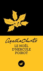 Le Noël d'Hercule Poirot (Nouvelle traduction révisée) ebook by Agatha Christie