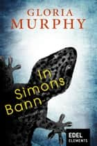 In Simons Bann ebook by Gabriela Schönberger-Klar, Gloria Murphy