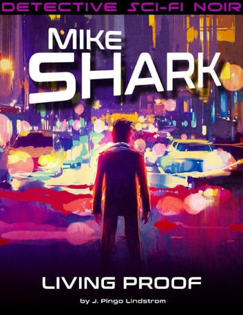 Mike Shark: Living Proof ebook by J. Pingo Lindstrom