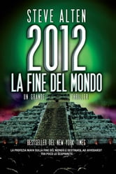 2012. La fine del mondo ebook by Steve Alten