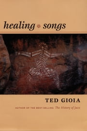 Healing Songs ebook by Ted Gioia