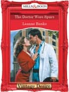 The Doctor Wore Spurs (Mills & Boon Desire) ebook by Leanne Banks