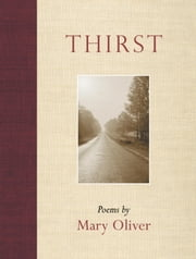 Thirst - Poems ebook by Mary Oliver