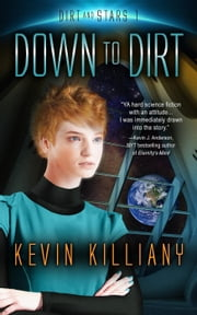 Down to Dirt - Dirt and Stars, #1 ebook by Kevin Killiany