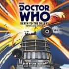 Doctor Who: Death to the Daleks - A 3rd Doctor novelisation audiobook by Terrance Dicks, Jon Culshaw, Nicholas Briggs