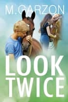 Look Twice ebook by M. Garzon