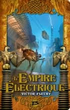 L'Empire électrique ebook by Victor Fleury