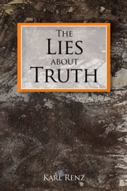 The Lies about Truth ebook by Karl Renz