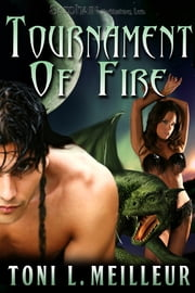Tournament of Fire ebook by Toni L. Meilleur