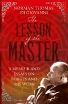 The Lesson of the Master ebook by Norman Thomas di Giovanni