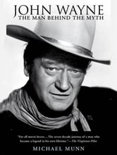 John Wayne - The Man Behind the Myth ebook by Michael Munn