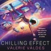 Chilling Effect - A Novel audiobook by Valerie Valdes