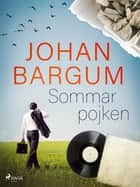 Sommarpojken eBook by Johan Bargum