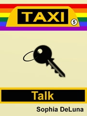 Taxi - Talk (Book 5) ebook by Sophia DeLuna