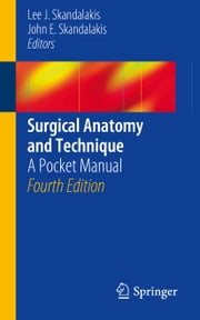 Surgical Anatomy and Technique - A Pocket Manual ebook by