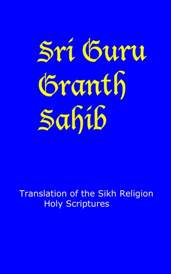 Sri Guru Granth Sahib - English Translation ebook by God