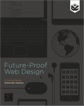 Future-Proof Web Design ebook by Alexander Dawson