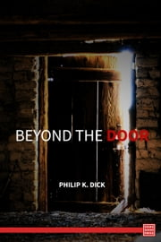 Beond the Door ebook by Phillip K. Dick