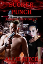 Sucker Punch - Vampire Territory, #4 ebook by Allie Ritch