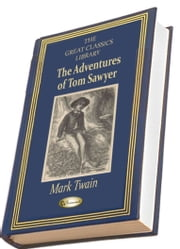 The Adventures of Tom Sawyer - (Illustrated) ebook by Mark Twain